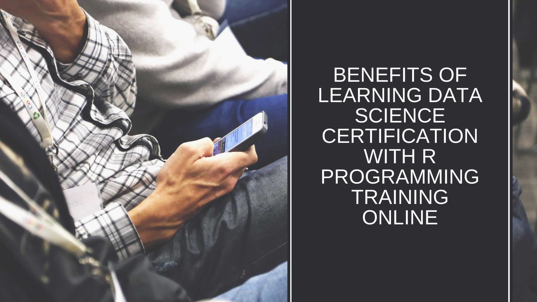 Benefits of learning Data Science Certification with R Programming Training