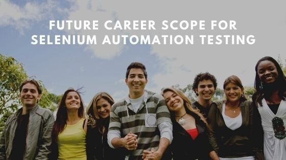 Future career scope for selenium automation testing